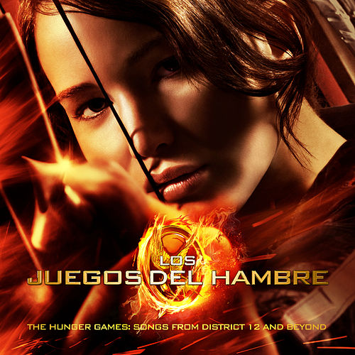 Los Juegos Del Hambre/ The Hunger Games: Songs From District 12 And Beyond de Various Artists