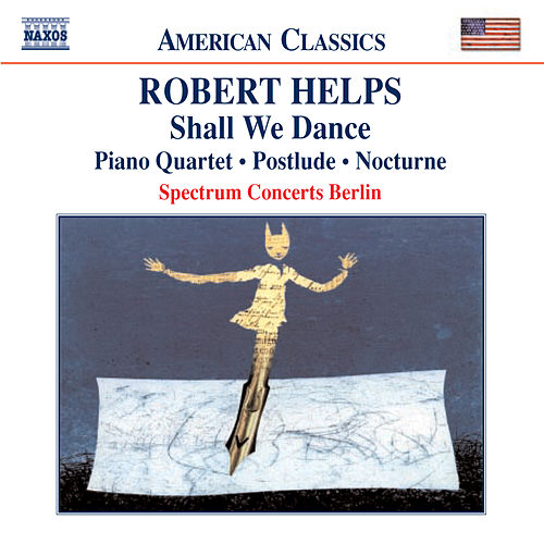 HELPS: Shall We Dance / Piano Quartet / Postlude / Nocturne by Robert Helps