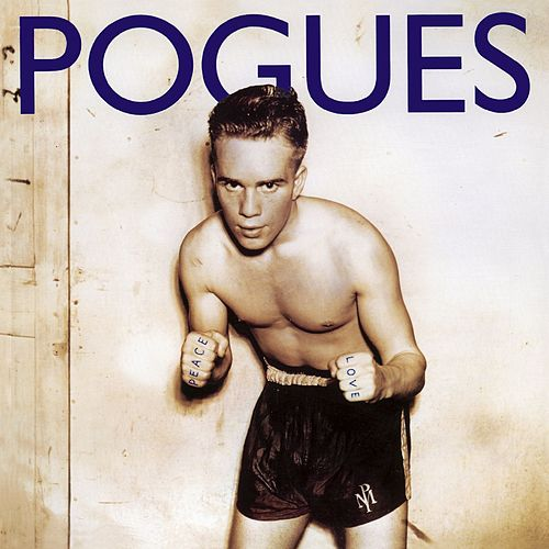 Peace and Love (Expanded Edition) by The Pogues