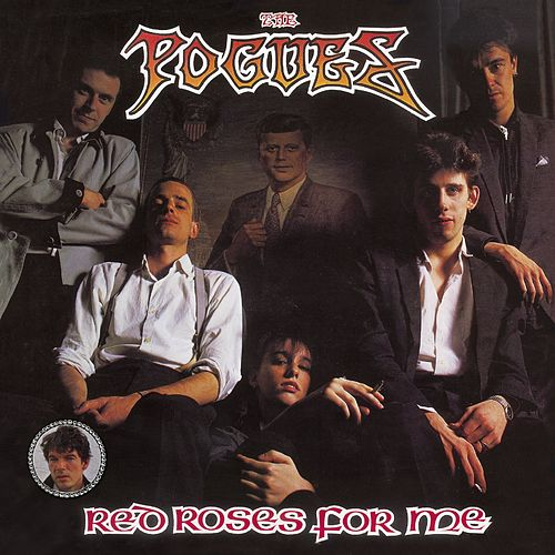 Red Roses for Me (Expanded Edition) by The Pogues