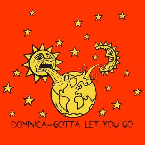 Gotta Let You Go von Dominica