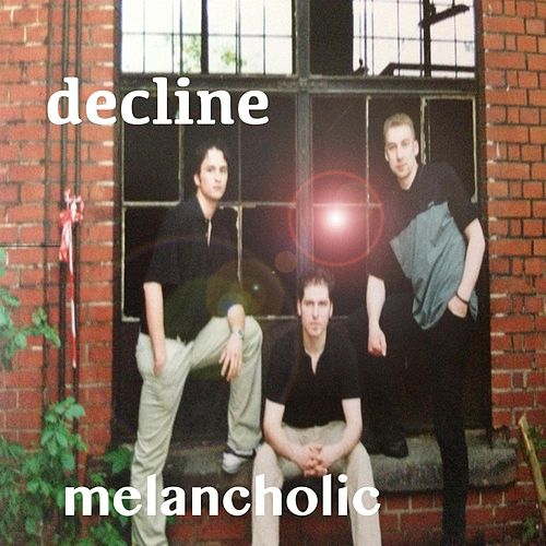Melancholic de The Decline !