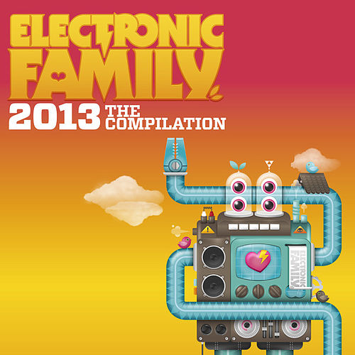 Electronic Family 2013 - The Compilation de Various Artists