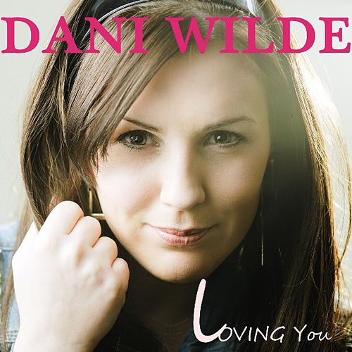 Loving You (Live) by Dani Wilde