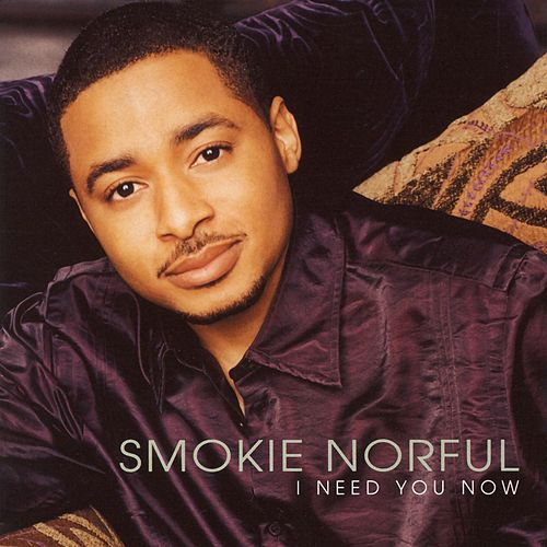 I Need You Now de Smokie Norful