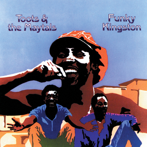 Funky Kingston [Mango Reissue] von Toots and the Maytals