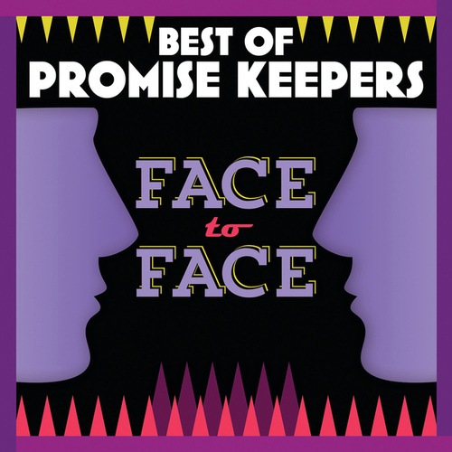 Best Of Promise Keepers: Face To Face by Maranatha! Promise Band