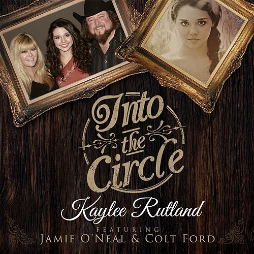 Into the Circle (feat. Jamie O'Neal & Colt Ford) by Kaylee Rutland
