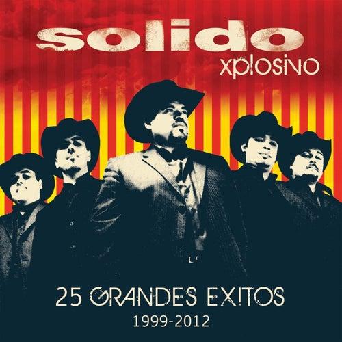 25 Grandes Exitos / 1999-2012 by Solido