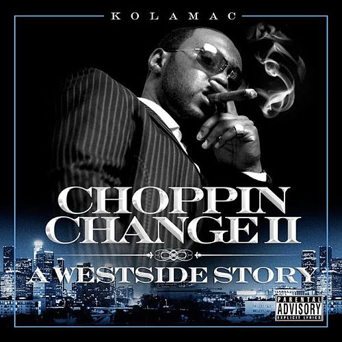 Choppin Change II: A WestSide Story by KolaMac