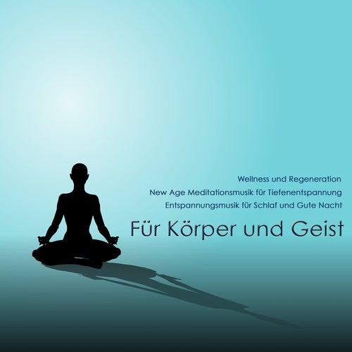 Für Körper und Geist: Entspannungsmusik für Schlaf und Gute Nacht, New Age Meditationsmusik für Tiefenentspannung, Wellness und Regeneration von Entspannungsmusik Dream