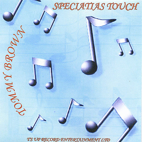 Speciatias Touch von Tommy Brown