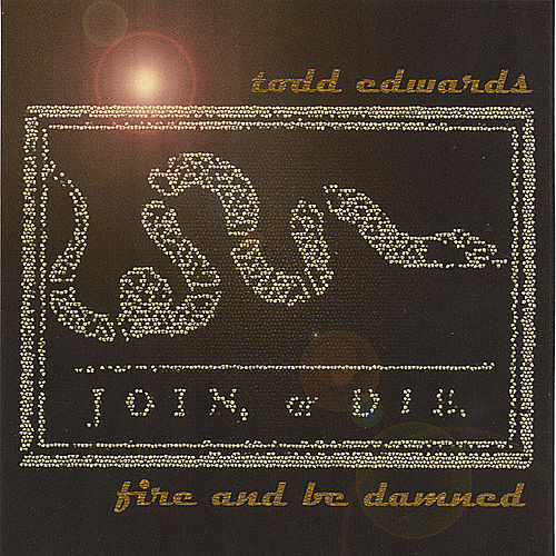 Fire and Be Damned de Todd Edwards