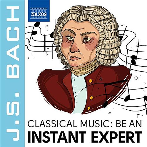 Become an Instant Expert: Bach by Various Artists