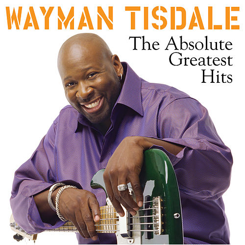 The Absolute Greatest Hits de Wayman Tisdale