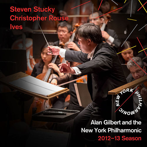 Steven Stucky, Christopher Rouse, Ives by New York Philharmonic