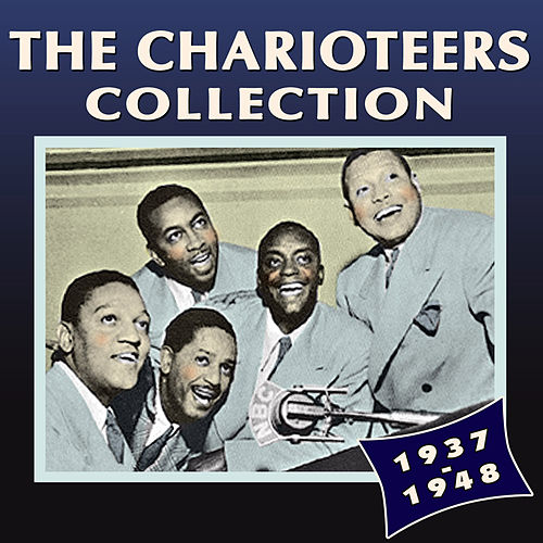 The Charioteers Collection 1937-48 de The Charioteers