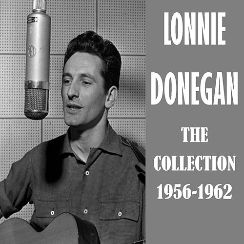 The Collection 1956-1962 di Lonnie Donegan
