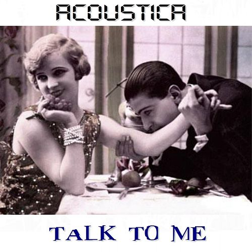 Talk to Me by Acoustica