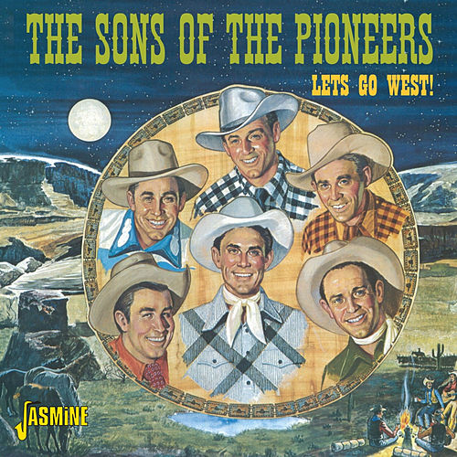 Let's Go West! by The Sons of the Pioneers