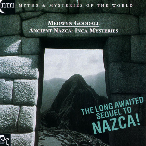 Ancient Nazca - Inca Mysteries de Medwyn Goodall