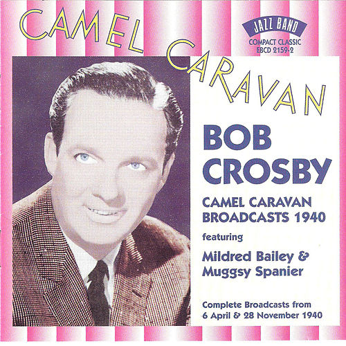 Camel Caravan Broadcasts, 1943 (Live) by Bob Crosby