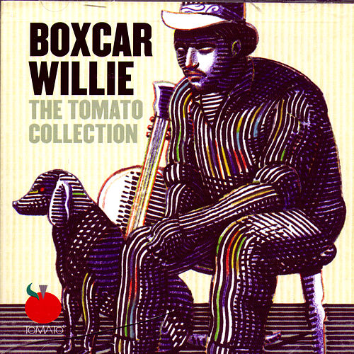 The Tomato Collection by Boxcar Willie