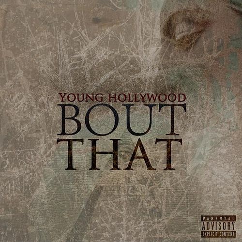 Bout That by Young Hollywood