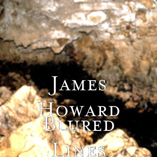 Blured Lines by James Howard