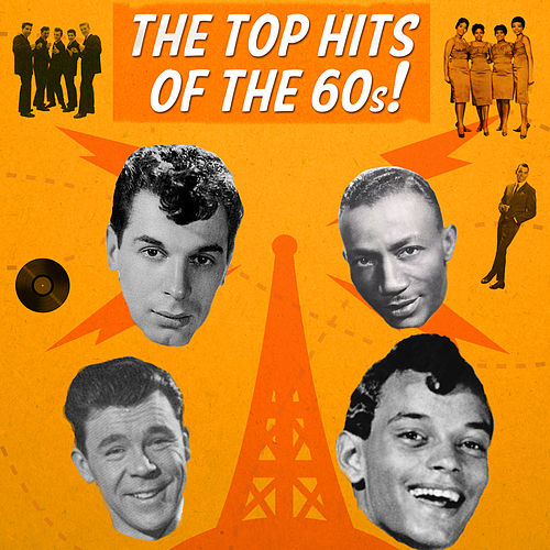 The Top Hits of the 60's by Various Artists