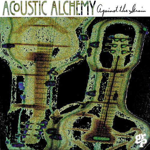 Against The Grain de Acoustic Alchemy