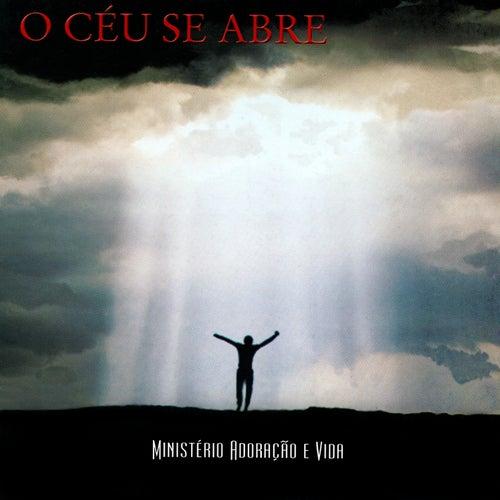 O Céu Se Abre de Ministério Adoração e Vida