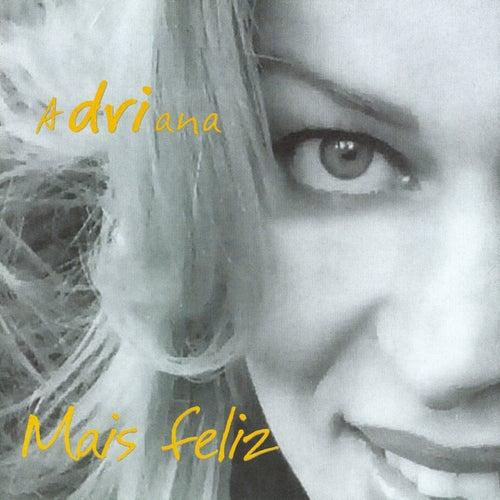 Mais Feliz de Adriana Arydes