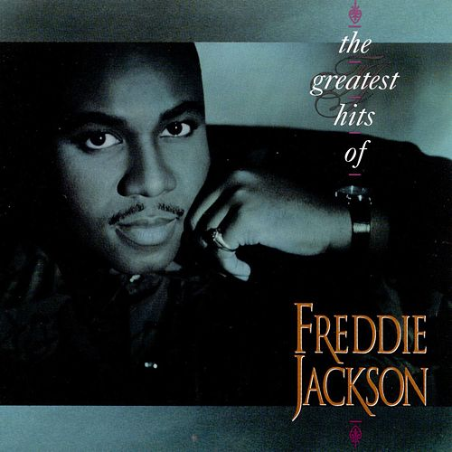 The Greatest Hits Of Freddie Jackson by Freddie Jackson