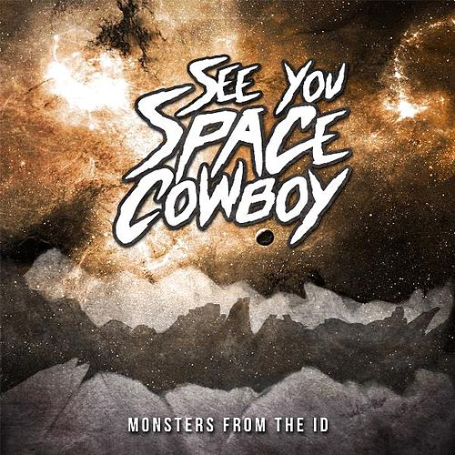 Monsters from the Id by See You Space Cowboy