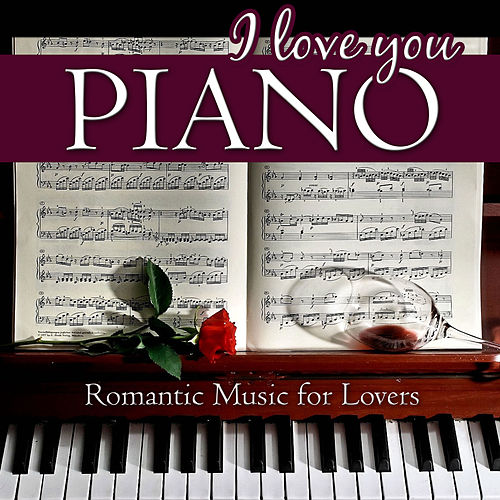 I Love You, Piano  Romantic Music for Lovers by Remember