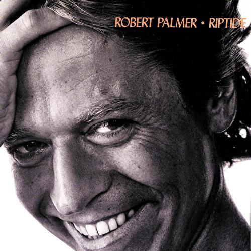 Riptide by Robert Palmer