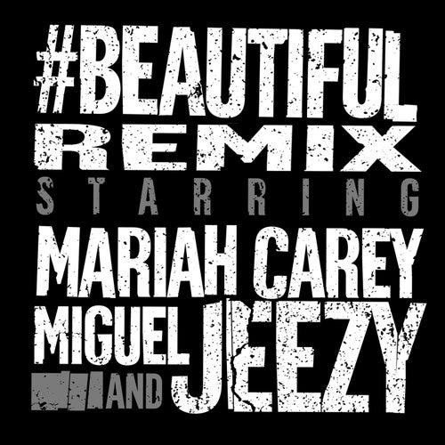 #Beautiful (Young Jeezy Remix) by Mariah Carey