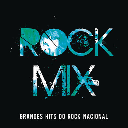 Rock Mix - Grandes Hits do Rock Nacional de Various Artists