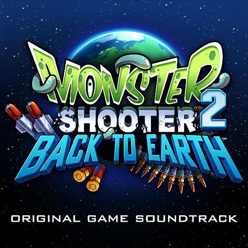 Monster Shooter 2: Back to Earth Ost by Marcin Przybyłowicz