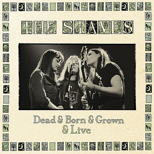 Dead & Born & Grown & Live de The Staves