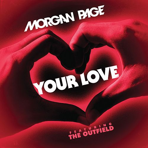 Your Love (feat. The Outfield) de Morgan Page