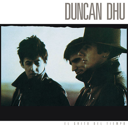 El Grito Del Tiempo de Duncan Dhu