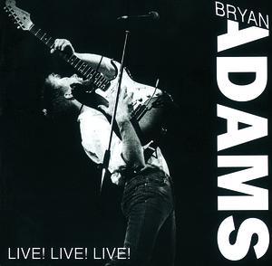 Live! Live! Live! de Bryan Adams