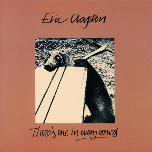 There's One In Every Crowd von Eric Clapton
