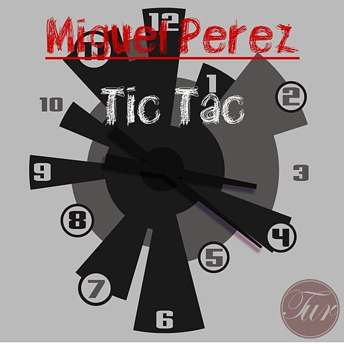 Tic Tac - Single de Miguel Perez