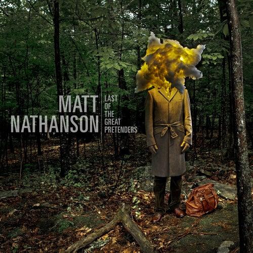 Last Of The Great Pretenders von Matt Nathanson