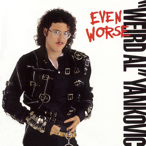Even Worse de Weird Al Yankovic