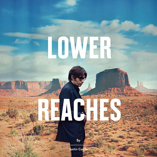 Lower Reaches de Justin Currie