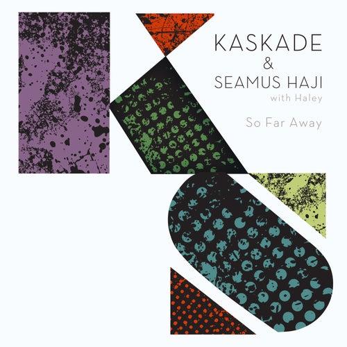 So Far Away (feat. Haley) de Kaskade